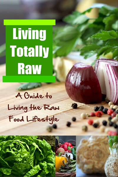 Totally Raw: Living the Raw Food Lifestyle – PLR Report, 7 Day Meal Plan, Recipes and More
