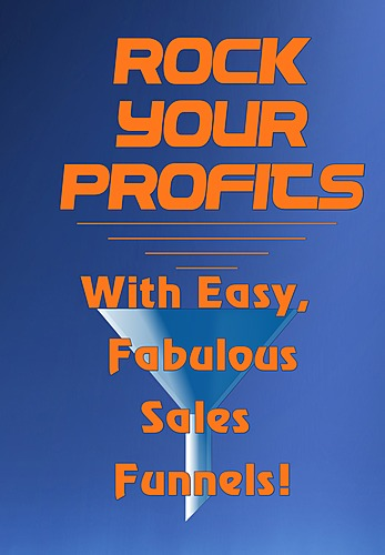 HUGE PLR training package:  Rock Your Profits with Easy Fabulous Sales Funnels