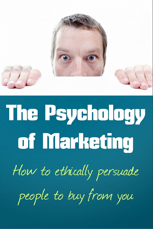 New Business PLR: The Psychology of Marketing – How to Ethically Persuade People to Buy from You