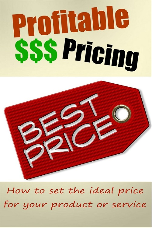 Profitable Pricing [PLR] How to Set the Ideal Price for Your Products and Services