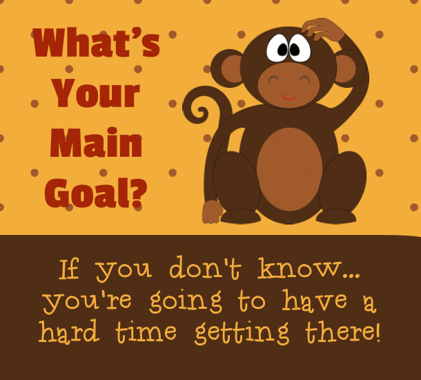 Whats your main goal
