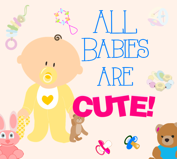 All Babies are Cute
