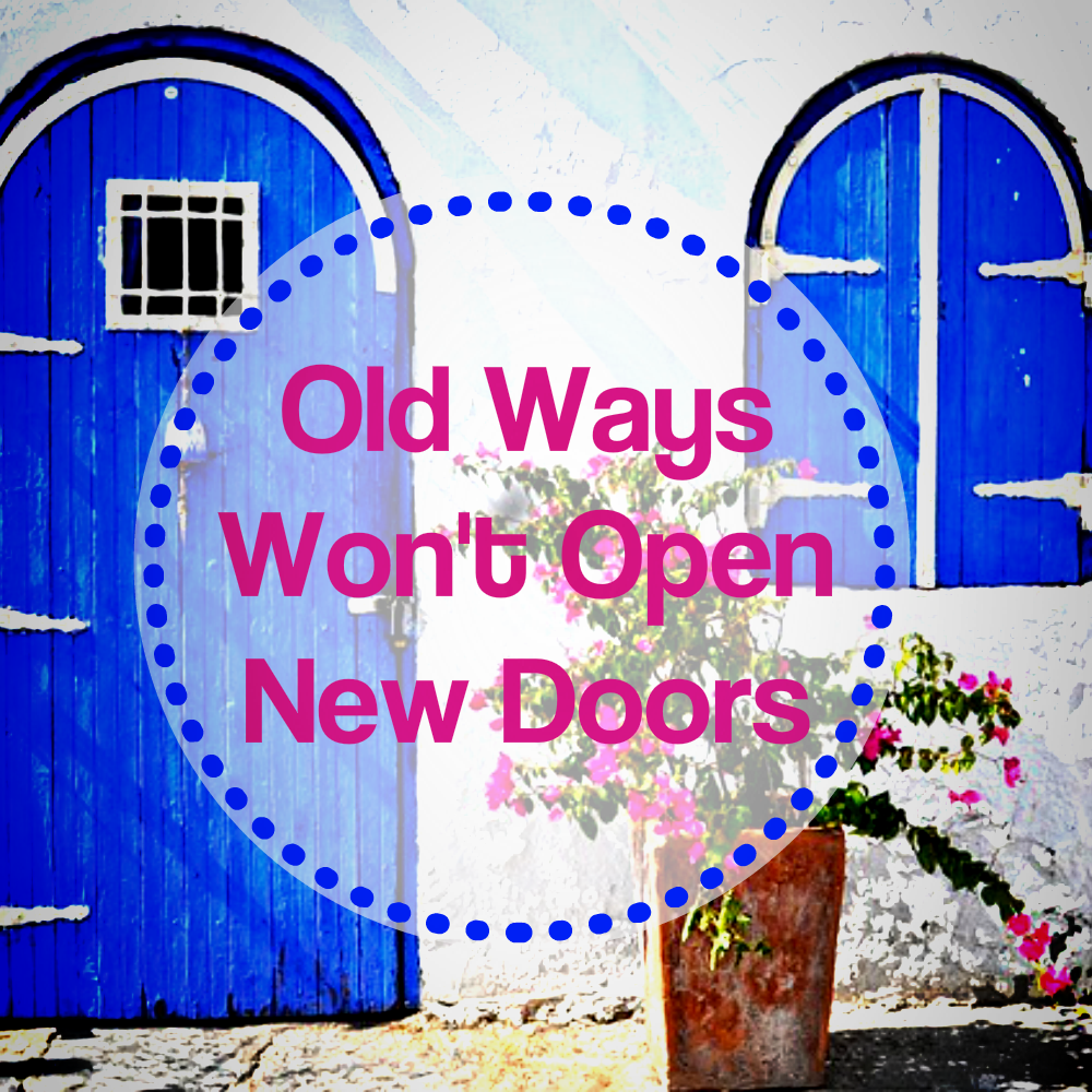 self improvement PLR tips - Old Ways Won't Open New Doors - Quote Image