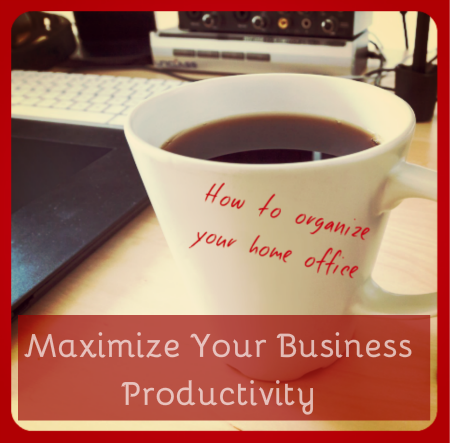How to Organize Your Home Office for Maximum Productivity – PLR