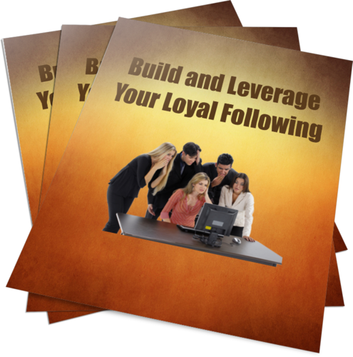 Triple PLR Report Package:  Building and Leveraging Your Loyal Following